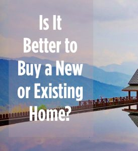 Is It Better to Buy a New or Existing Home